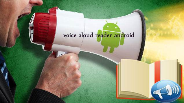 تطبيق Voice Aloud Reader لقراءة النصوص بالصوت على الاندرويد