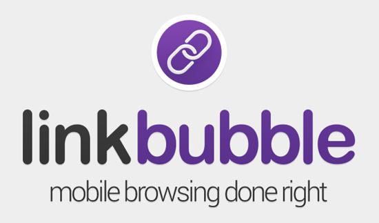 تطيبق لينك ببل اندرويد Link Bubble مفهوم التصفح المختلف للانترنت